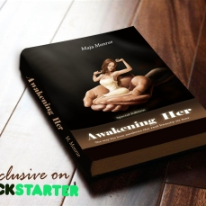 Awakening Her - A book for men - by Maja Monrue - Kickstarter
